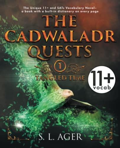 The Cadwaladr Quests (Book One: Tangled Time): The unique and engaging vocabulary aid for all eleven-plus, SATs and independent school entrance exams, including Key Stage 3 from S.L. Ager