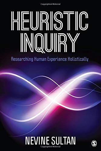 Heuristic Inquiry: Researching Human Experience Holistically from SAGE Publications, Inc