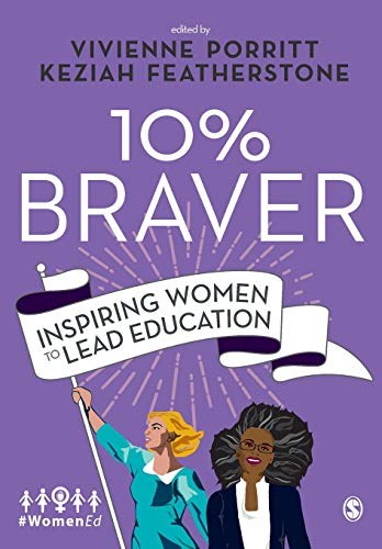 10% Braver: Inspiring Women to Lead Education from SAGE Publications Ltd