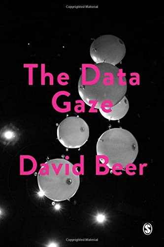 The Data Gaze: Capitalism, Power and Perception (Society and Space) from SAGE Publications Ltd