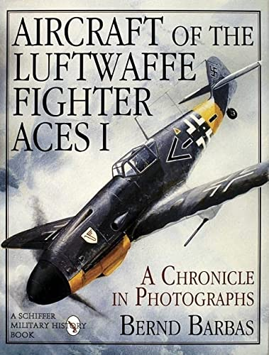 AIRCRAFT OF THE LUFTWAFFE FIGHTER ACES: v. 1 (Schiffer Military History Book) from Schiffer Publishing