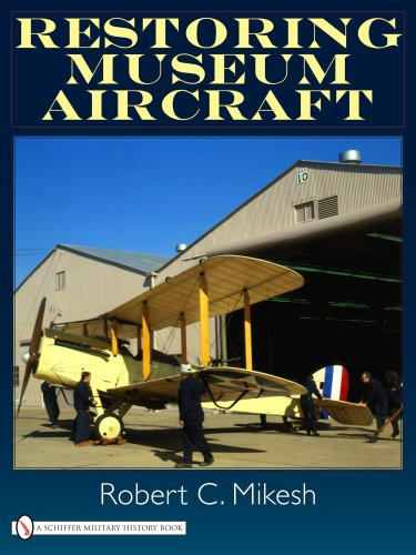 RESTORING MUSEUM AIRCRAFT from Schiffer Publishing