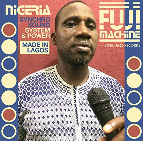 [Soul Jazz Records Presents] Nigeria Fuji Machine: Syncho Sound System & Power from SOUL JAZZ