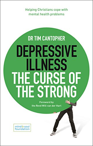 Depressive Illness: The Curse of the Strong: Helping Christians Cope with Mental Health Problems from SPCK Publishing