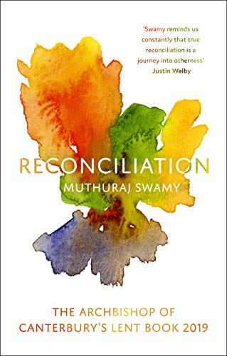 Reconciliation: The Archbishop of Canterbury's Lent Book 2019 from SPCK Publishing