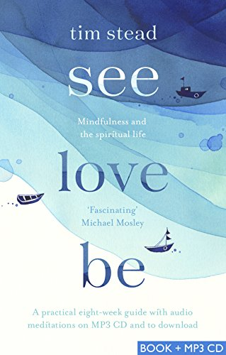 See, Love, Be: Mindfulness and the Spiritual Life: A Practical Eight-Week Guide with Audio MP3 CD Meditations from SPCK Publishing
