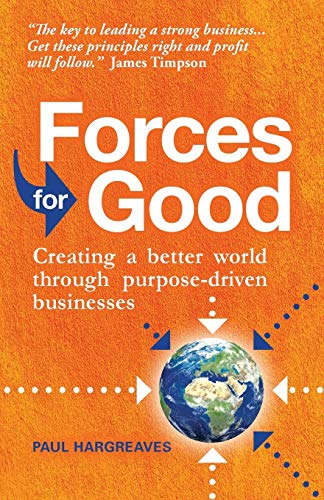 Forces for Good: Creating a better world through purpose-driven businesses from SRA Books