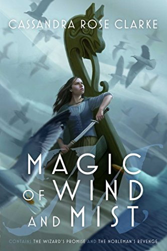 Magic of Wind and Mist: The Wizard's Promise; The Nobleman's Revenge from Saga Press