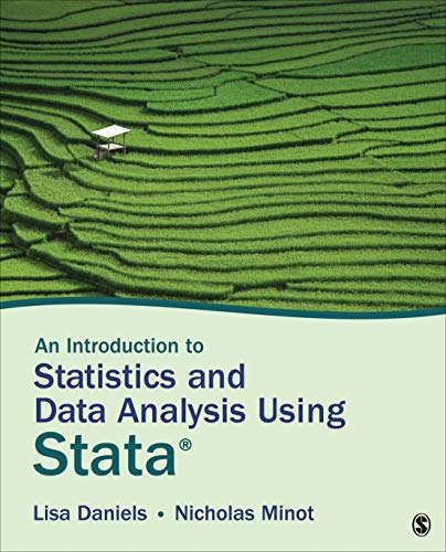 An Introduction to Statistics and Data Analysis Using Stata®: From Research Design to Final Report from SAGE Publications, Inc