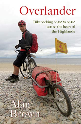 Overlander: Bikepacking coast to coast across the heart of the Highlands from Saraband