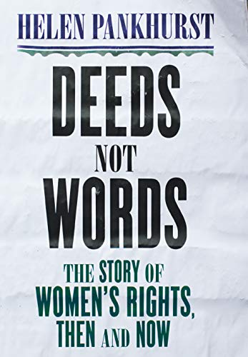 Deeds Not Words: The Story of Women's Rights - Then and Now from Sceptre
