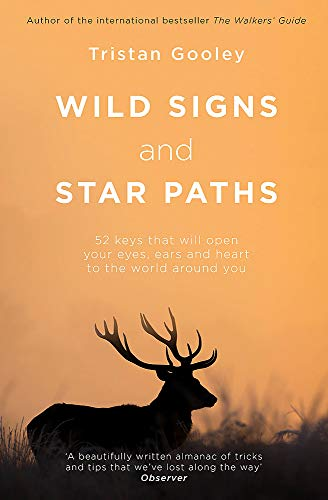 Wild Signs and Star Paths: 52 keys that will open your eyes, ears and mind to the world around you from Sceptre