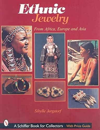 Ethnic Jewelry: From Africa, Europe & Asia (Schiffer Book for Collectors) from Schiffer Publishing