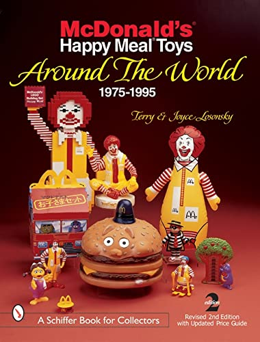 McDonald's® Happy Meal® Toys Around the World: 1975-1995 (A Schiffer Book for Collectors) from Schiffer Publishing