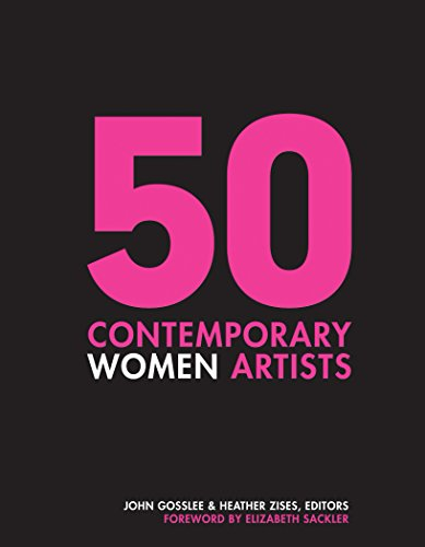 50 Contemporary Women Artists: Groundbreaking Contemporary Art from 1960 to Now from Schiffer Publishing