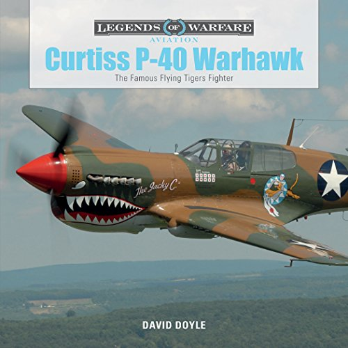 Curtiss P-40 Warhawk: The Famous Flying Tigers Fighter (Legends of Warfare: Aviation): 3 from Schiffer Publishing