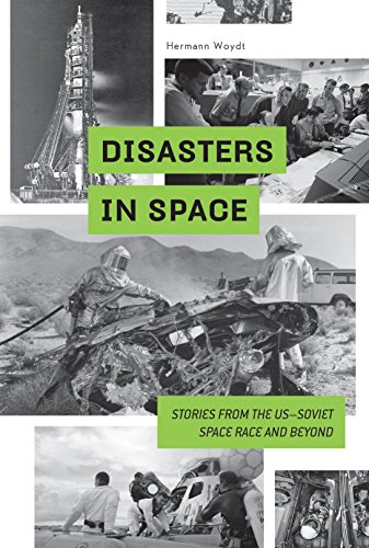 Disasters in Space: Stories from the Us-Soviet Space Race and Beyond from Schiffer Publishing