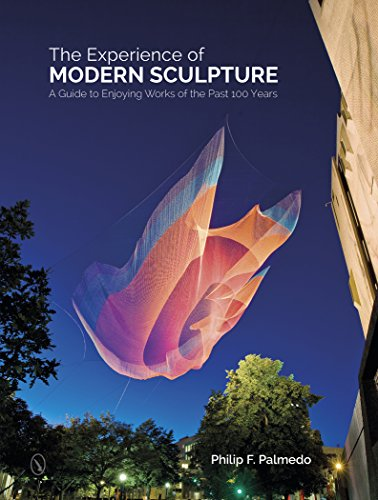 Experience of Modern Sculpture: A Guide to Enjoying Works of the Past 100 Years from Schiffer Publishing