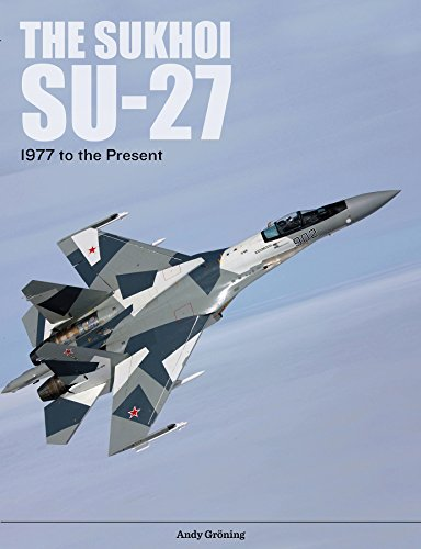 The Sukhoi Su-27: Russia's Air Superiority and Multi-Role Fighter, 1977 to the Present from Schiffer Publishing