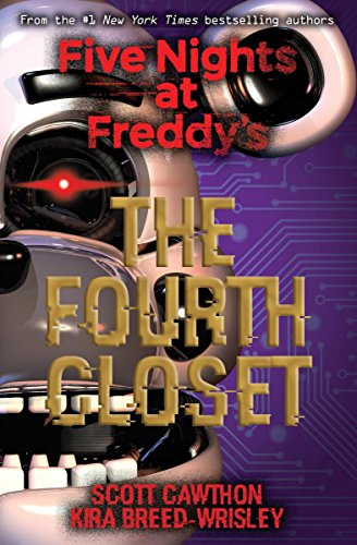 Five Nights at Freddy's: The Fourth Closet from Scholastic