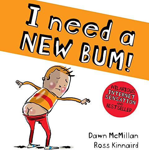 I Need a New Bum! from Scholastic