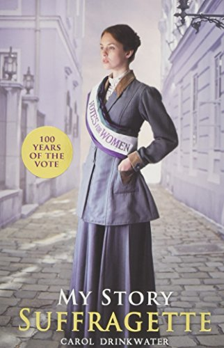 Suffragette (centenary edition) (My Story) from Scholastic