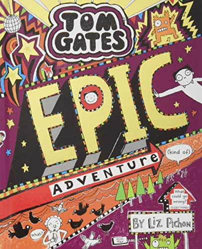 Tom Gates: Epic Adventure (kind of) from Scholastic