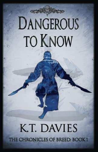 Dangerous To Know: The Chronicles of Breed: Book One from Scimitar Media