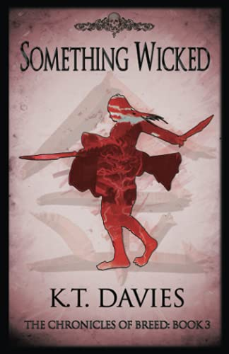 Something Wicked: The Chronicles of Breed: Book Three from Scimitar Media