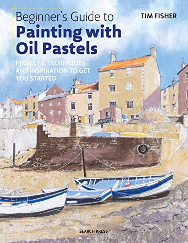 Beginner's Guide to Painting with Oil Pastels from Search Press(UK)