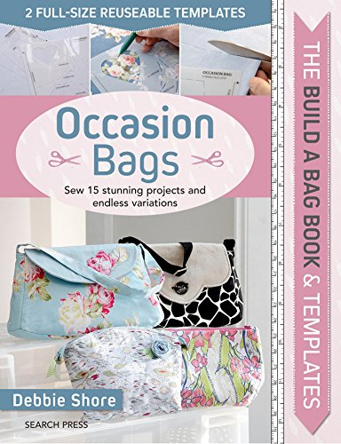 The Build a Bag Book: Occasion Bags: Sew 15 Stunning Projects and Endless Variations from Search Press Ltd