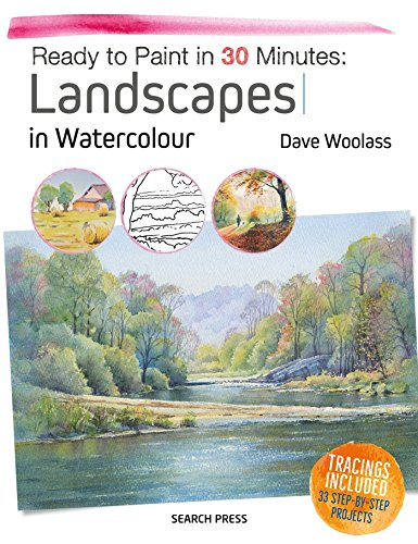 Ready to Paint in 30 Minutes: Landscapes in Watercolour from Search Press