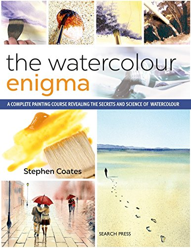 The Watercolour Enigma: A Complete Painting Course Revealing the Secrets and Science of Watercolour from Search Press