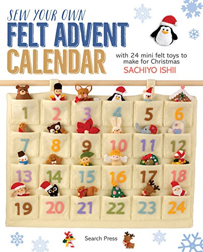 Sew Your Own Felt Advent Calendar: With 24 Mini Felt Toys to Make for Christmas from Search Press Ltd