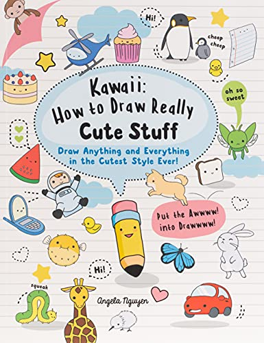 Kawaii: How to Draw Really Cute Stuff: Draw Anything and Everything in the Cutest Style Ever! from Search Press