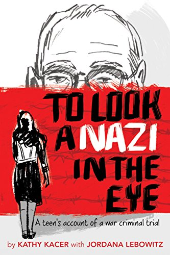 To Look a Nazi in the Eye: A Teen's Account of a War Criminal Trial from Second Story Press