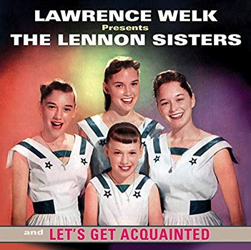 Lawrence Welk Presents The Lennon Sisters & Let's Get Acquainted from Sepia
