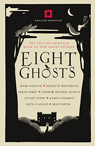 Eight Ghosts: The English Heritage Book of New Ghost Stories from September Publishing