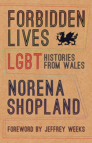 Forbidden Lives: Lesbian, Gay, Bisexual and Transgender Stories from Wales from Seren
