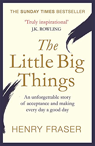 The Little Big Things: The Inspirational Memoir of the Year from Seven Dials