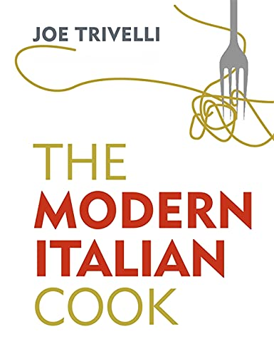 The Modern Italian Cook: The OFM Book of The Year 2018 from Seven Dials