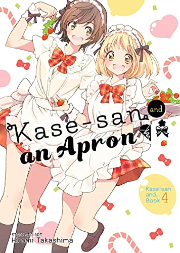 Kase-san and an Apron: 4 (Kase-San, 4) from Seven Seas