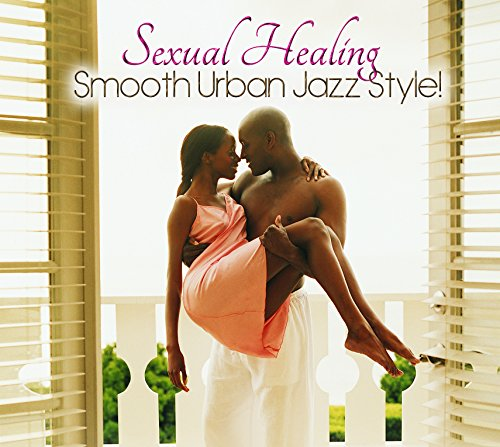 Sexual Healing: Smooth Urban Jazz Style! from Shanachie