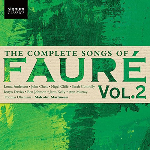 Faure: The Complete Songs of Fauré Volume 2 from SIGNUM CLASSICS
