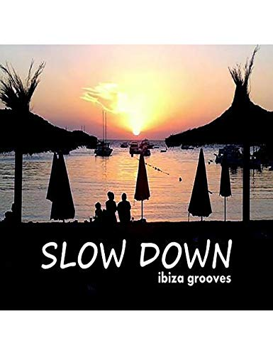 Slow Down Ibiza Grooves from Silver Angel