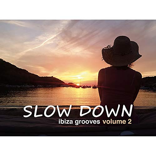 Slow Down Ibiza Grooves 2 from Silver Angel