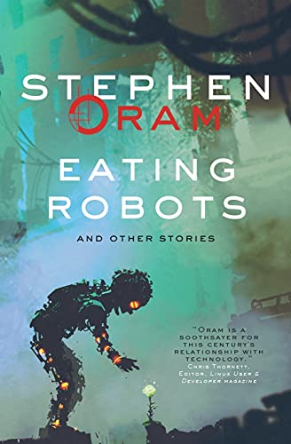 Eating Robots: And Other Stories (Nudge the Future) from Silverwood Books