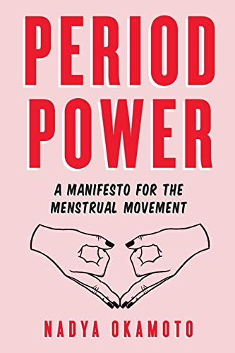 Period Power: A Manifesto for the Menstrual Movement from Simon & Schuster Books for Young Readers