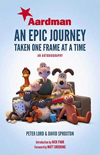 Aardman: An Epic Journey: Taken One Frame at a Time from Simon & Schuster UK