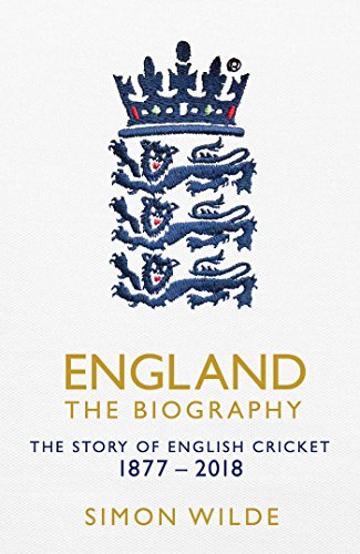 England: The Biography: The Story of English Cricket from Simon & Schuster UK